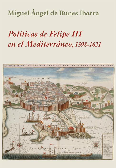 Políticas de Felipe III en el Mediterráneo   «1598-1621»