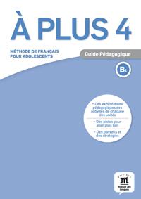 À plus 4. Guide pédagogique