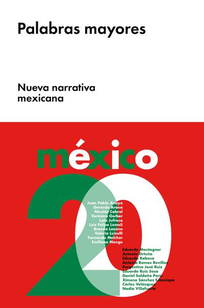 Palabras mayores nueva narrativa mexicana varios for Palabras maories
