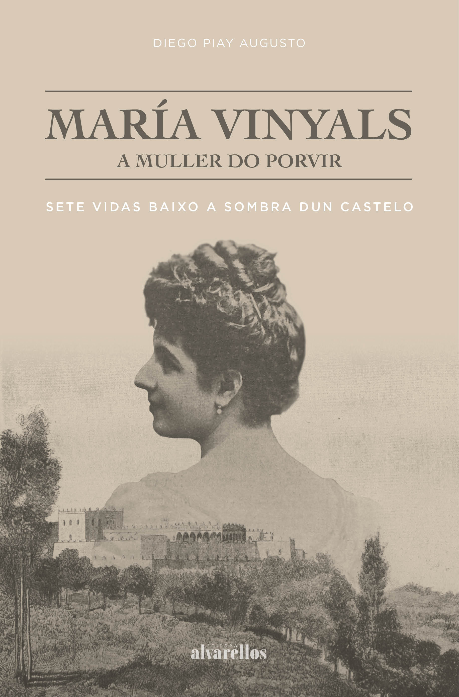 MARÍA VINYALS, A MULLER DO PORVIR   «Sete vidas baixo a sombra dun castelo»