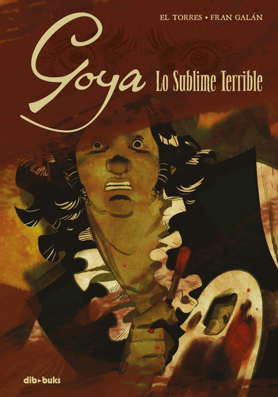Goya «Lo sublime terrible»