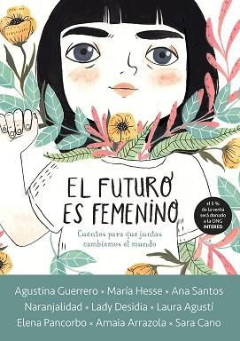 El futuro es femenino   «10 cuentos para que niñas, chicas y mujeres conquistemos el mundo»