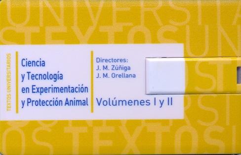 CIENCIA Y TECNOLOGÍA EN EXPERIMENTACIÓN «PROTECCIÓN ANIMAL  VOL. I/II»