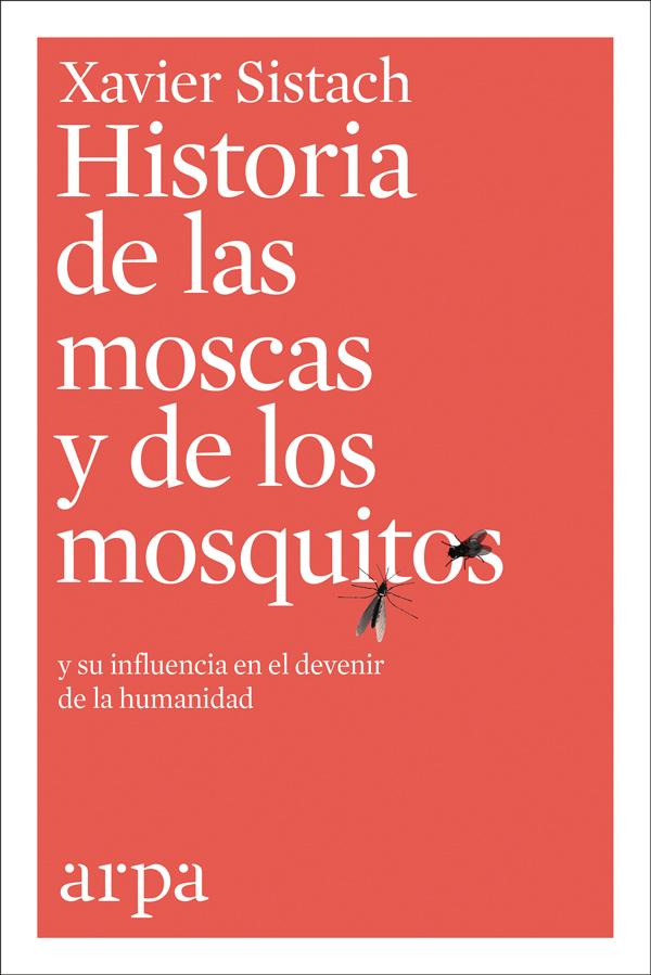 Historia de las moscas y de los mosquitos   «y su influencia en el devenir de la humanidad»