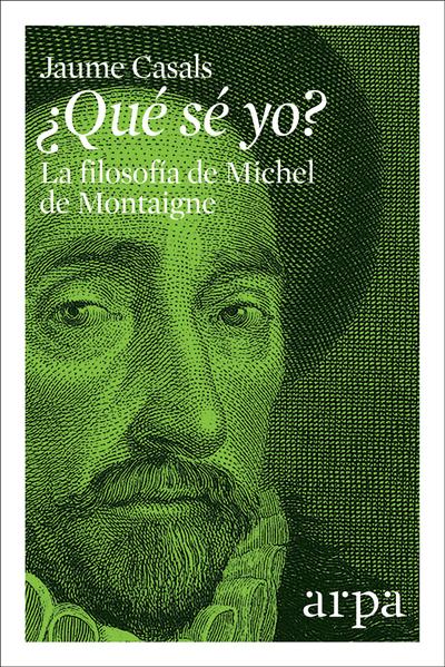 ¿Qué sé yo?   «La filosofía de Michel de Montaigne»