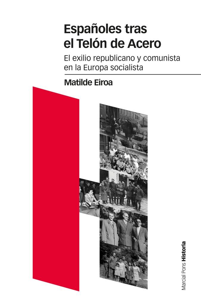 Españoles tras el Telón de Acero   «El exilio republicano y comunista en la Europa socialista»
