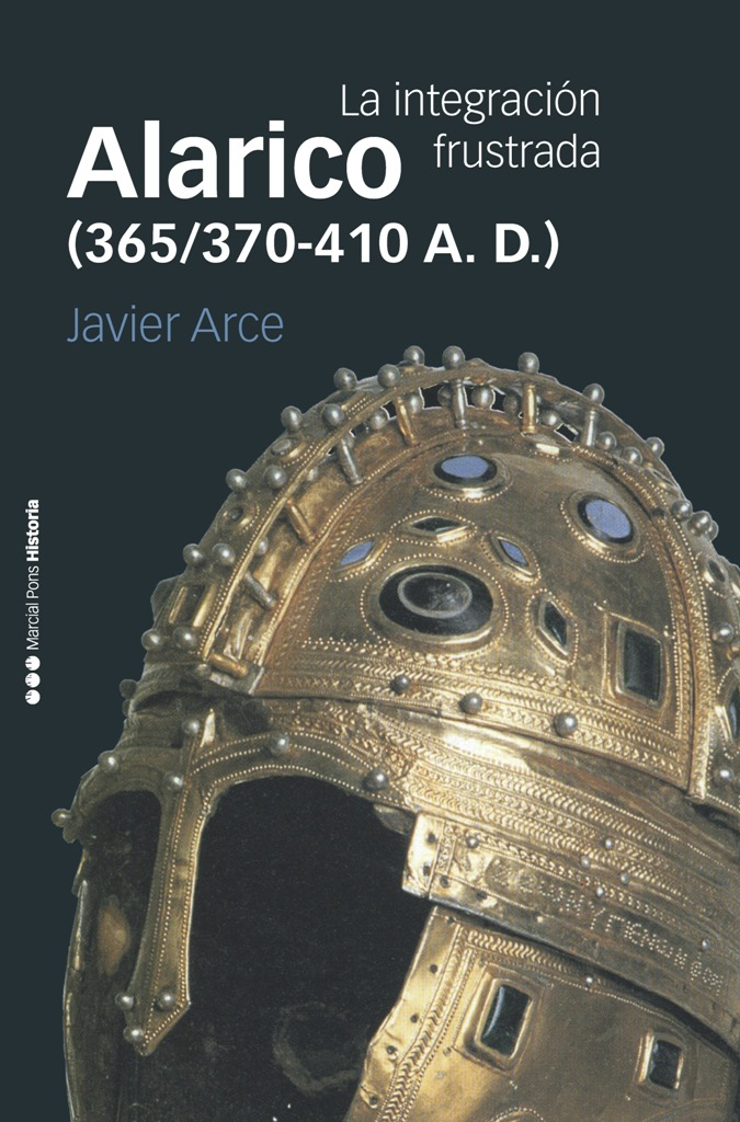 Alarico (365/370-410 A. D.)   «La integración frustrada»