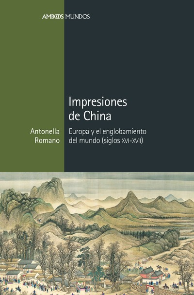 Impresiones de China   «Europa y el englobamiento del mundo (siglos XVI-XVII)»