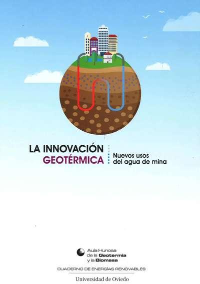 LA INNOVACIÓN GEOTÉRMICA «NUEVOS USOS DEL AGUA DE MINA»