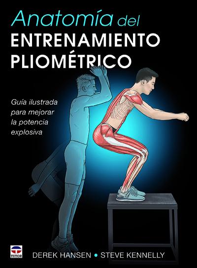 Anatomía del entrenamiento pliométrico   «Guía ilustrada para mejorar la potencia explosiva»