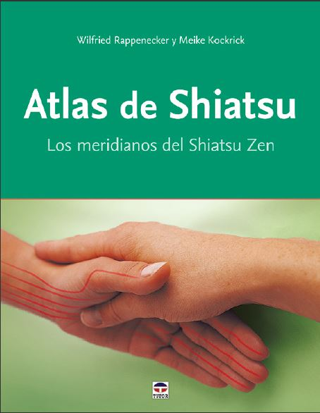 Atlas de Shiatsu   «Los meridianos del Shiatsu Zen»