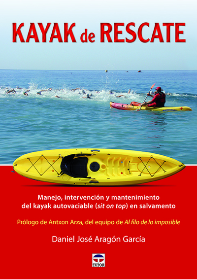 Kayak de rescate   «Manejo, intervención y mantenimiento del kayac autovaciable (sit on top) en salvamento» (9788416676729)
