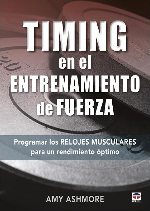 Timing en el entrenamiento de fuerza   «Programar los relojes musculares para un rendimiento óptimo»