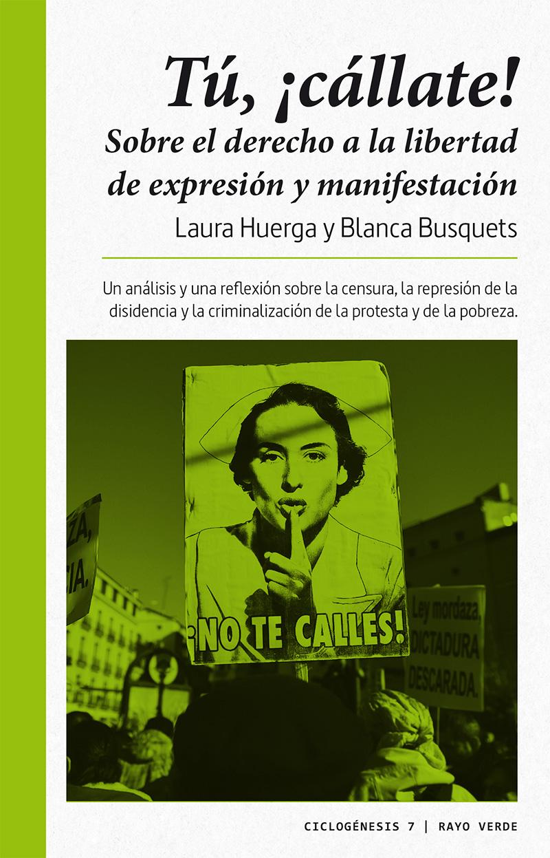 Tú, cállate! «Sobre el derecho a la libertad de expresión y manifestación»