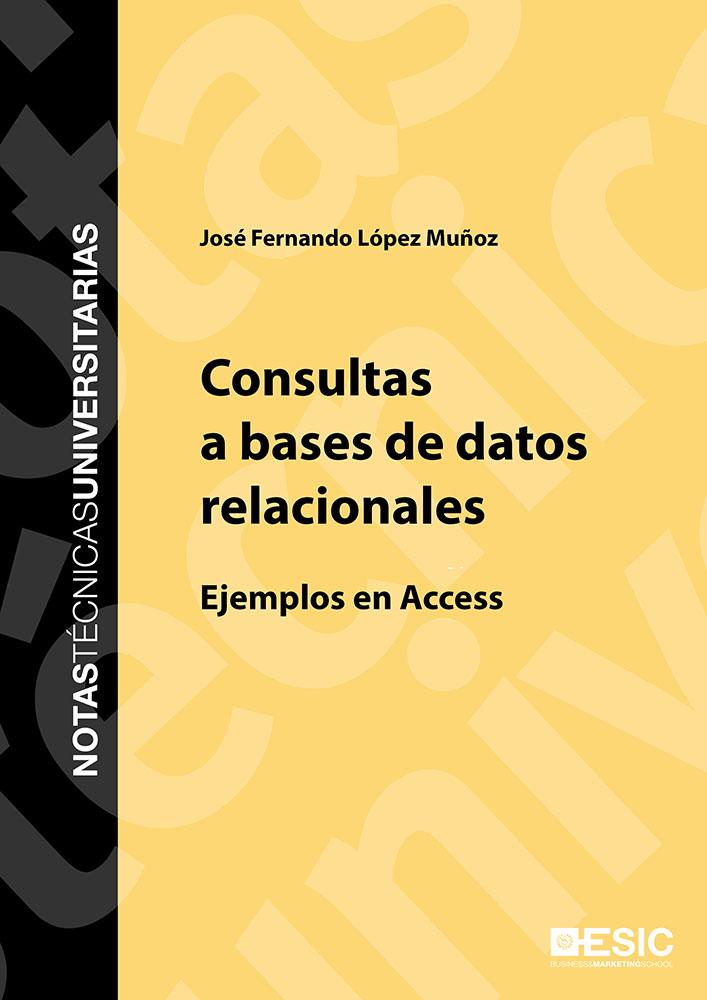 Consultas a bases de datos relacionales   «Ejemplos en Acces»
