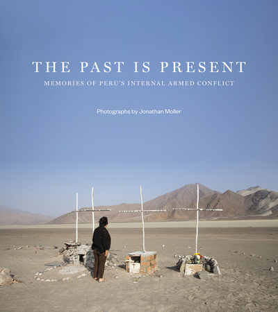 The Past is Present «Memories of Perú's Recent Past» (9788416714537)