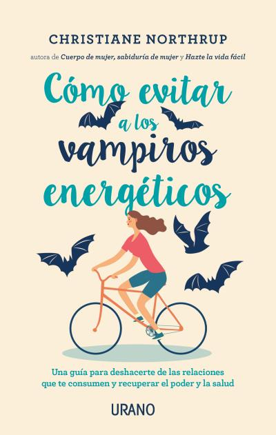 Cómo evitar a los vampiros energéticos   «Una guía para alejarte de las relaciones que te consumen y recuperar el poder y la salud»