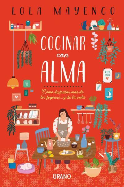 Cocinar sin presión   «Cómo disfrutar más en los fogones... y en la vida»