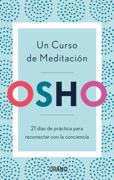 Un curso de meditación   «21 días de práctica para reconectar con la conciencia»