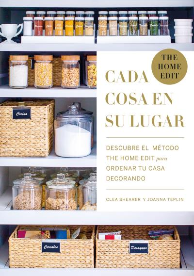 Cada cosa en su lugar   «Descubre el método THE HOME EDIT para ordenar tu casa decorando» (9788416720934)
