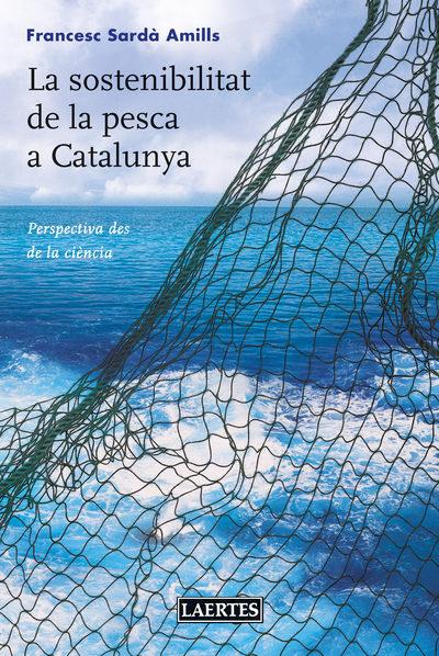 La sostenibilitat de la pesca a Catalunya   «Perspectiva des de la ciència»
