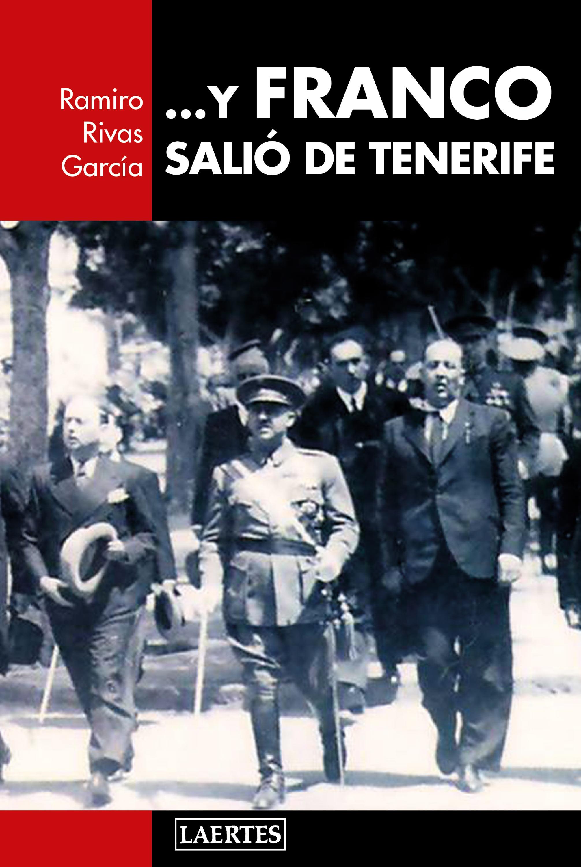 ... Y Franco salió de Tenerife   «Franco en Canarias»