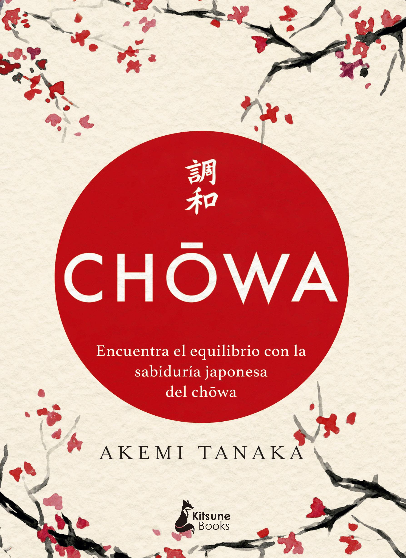 Chowa «Encuentra el equilibrio con la sabiduría japonesa del chota»
