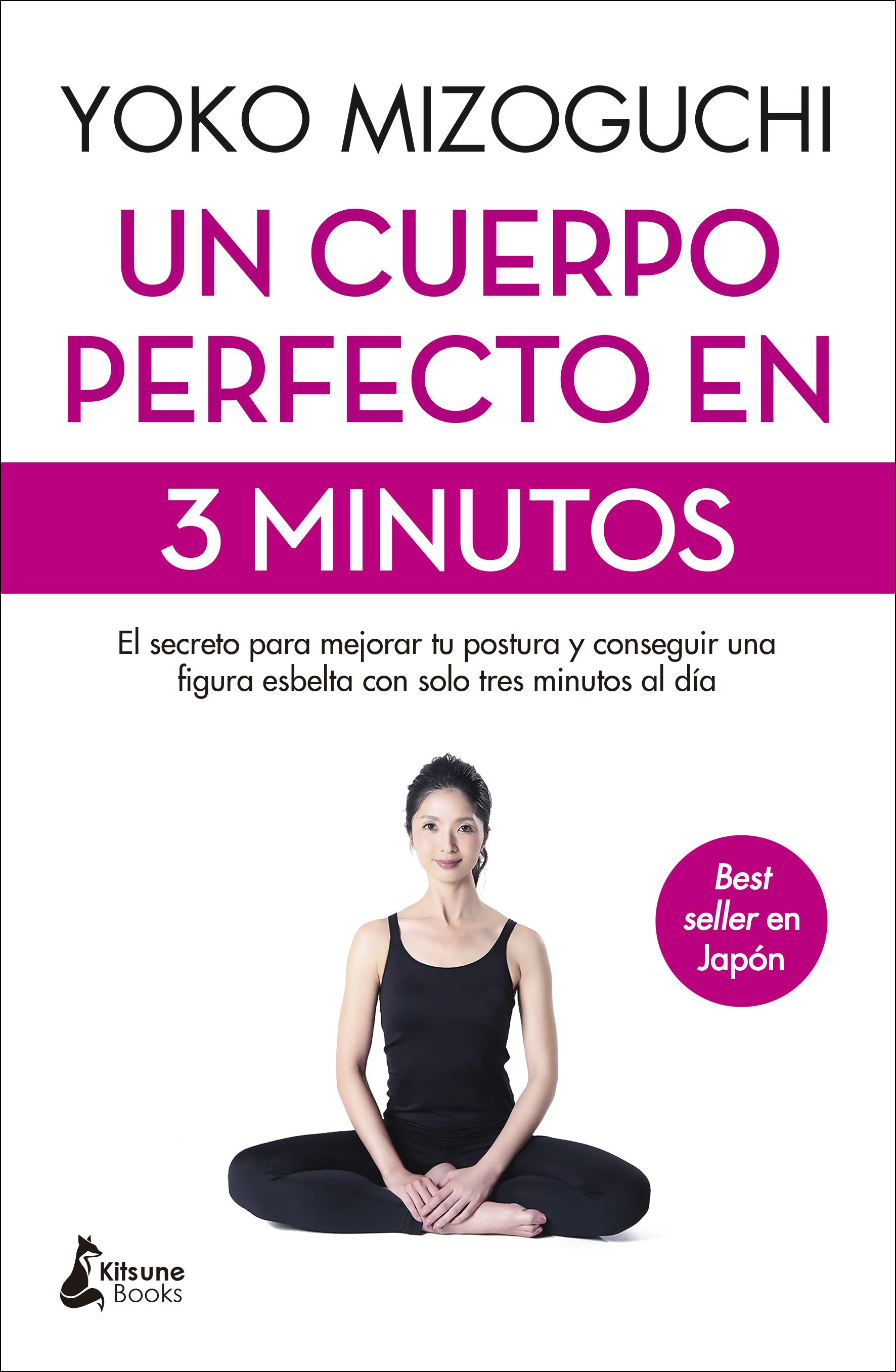 Un cuerpo perfecto en 3 minutos   «El secreto para mejorar tu postura y conseguir una figura esbelta con solo tres minutos al día»