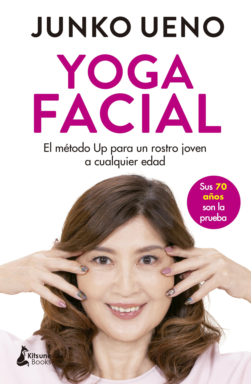 Yoga facial «El método Up para un rostro joven a cualquier edad»