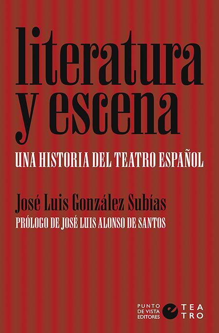 LITEARTURA Y ESCENA «Una historia del teatro español»