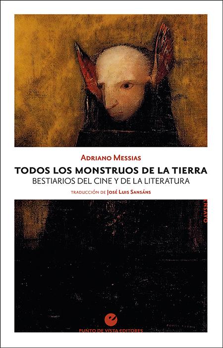 Todos los monstruos de la Tierra «Bestiarios del cine y de la literatura»
