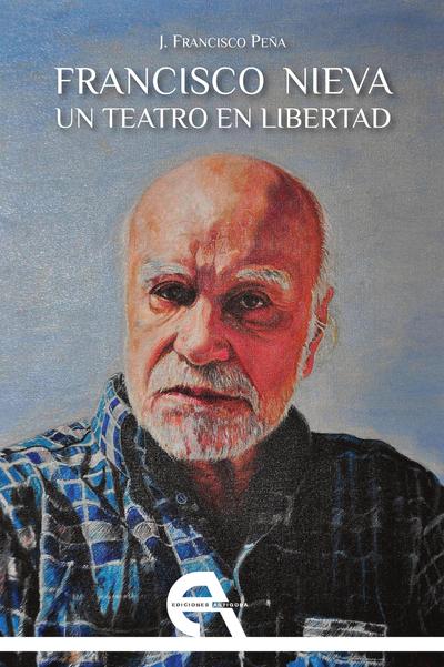 Francisco Nieva. Un teatro en libertad