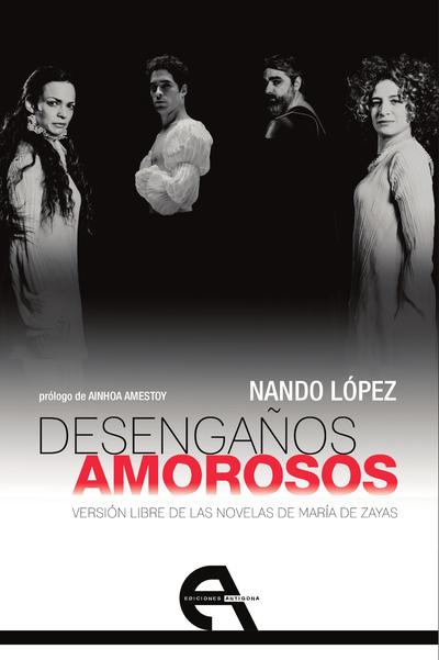 Desengaños amorosos   «Versión libre de las novelas de María de Zayas»