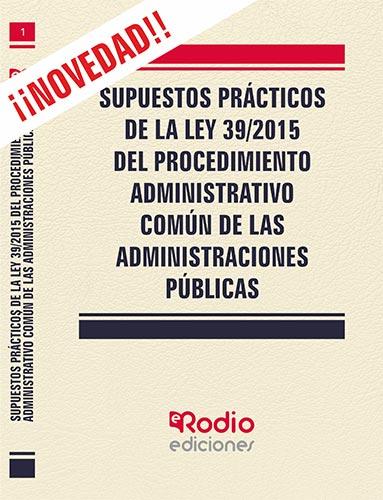 Supuestos Prácticos de la Ley 39/2015 del Procedim