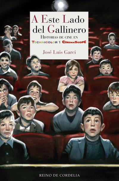 A este lado del gallinero   «Historias de cine en Technicolor y Cinemascope»