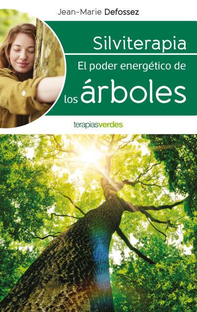 Silviterapia   «El poder energético de los árboles»
