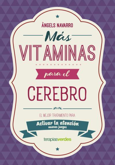 Más vitaminas para el cerebro: Atención   «El mejor tratamiento para mejorar la atención»