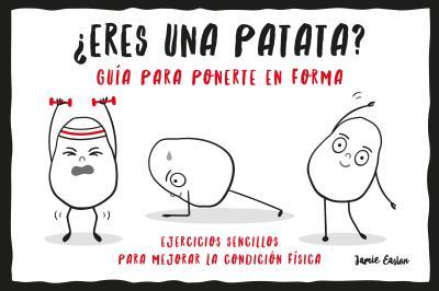 ¿Eres una patata? Guía para ponerte en forma