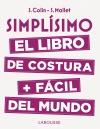SIMPLISIMO. EL LIBRO DE COSTURA + FACIL DEL MUNDO
