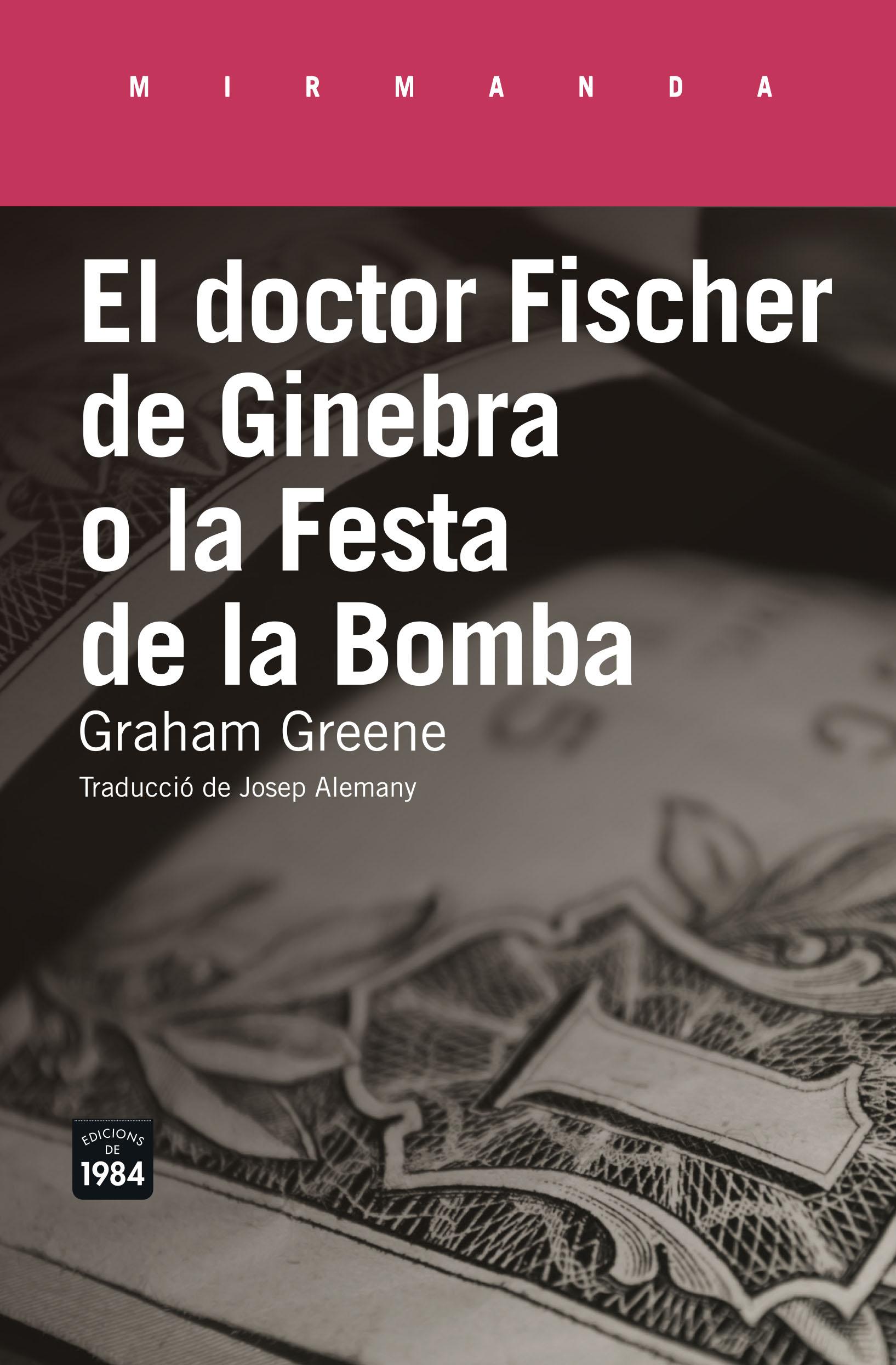 El doctor Fischer de Ginebra o la Festa de la Bomba