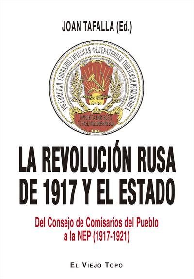 La revolución rusa de 1917 y el Estado   «Del Consejo de Comisarios del Pueblo a la NEP (1917-1921)»