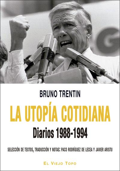 La utopía cotidiana   «Diarios 1988-1994»