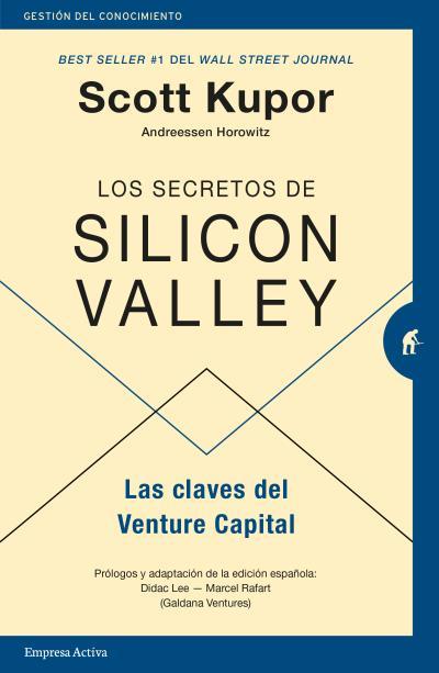 Los secretos de Silicon Valley   «Las claves del Venture Capital»