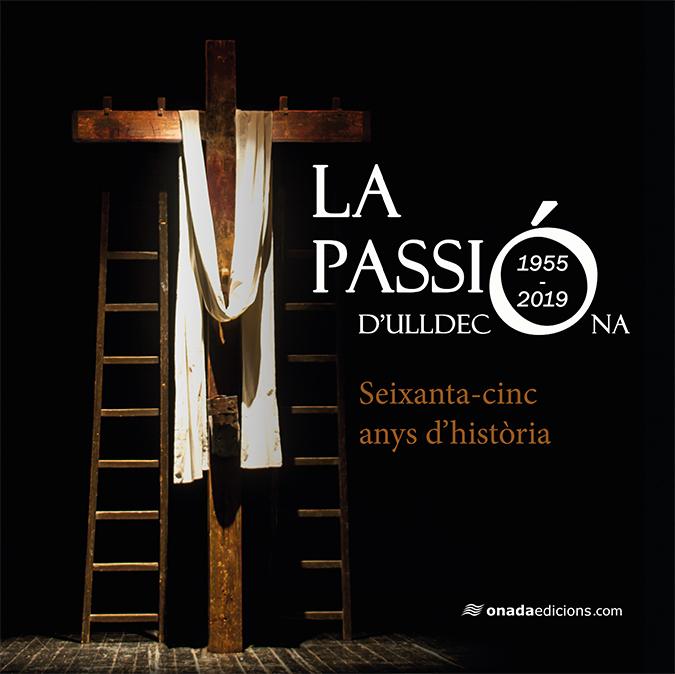 La Passió d'Ulldecona   «Seixanta-cinc anys d'història»