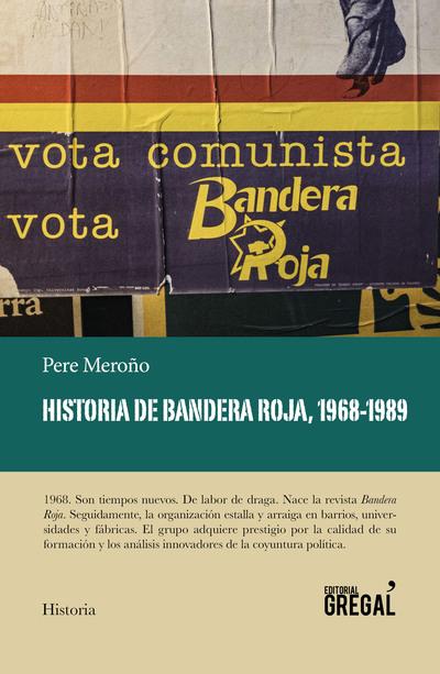 Historia de Bandera Roja, 1968-1989