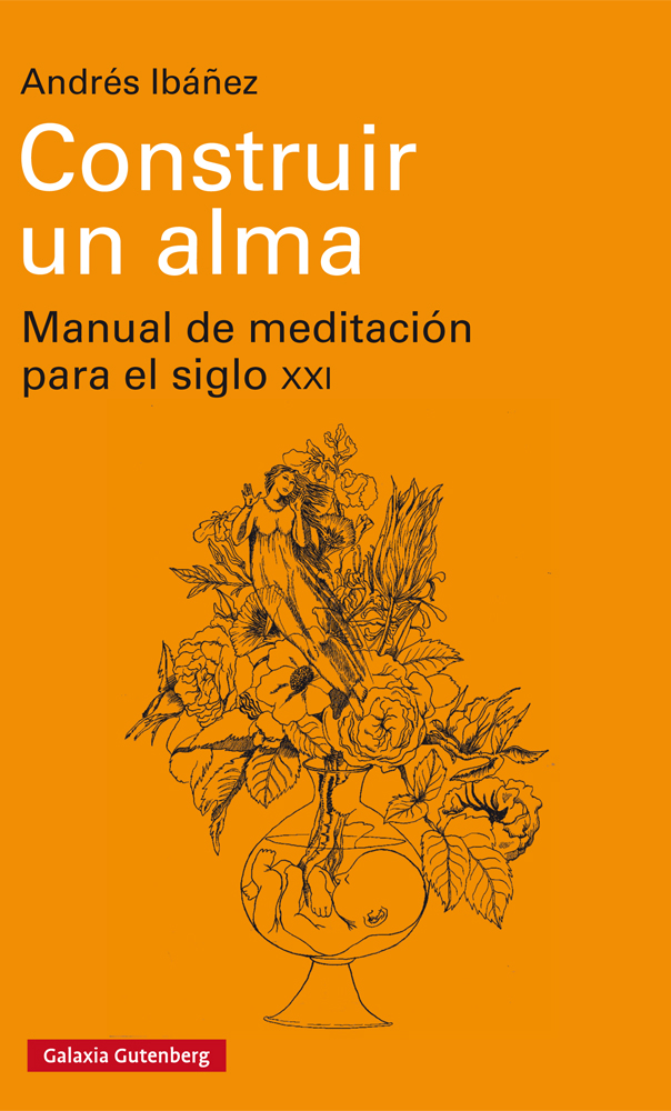Construir un alma   «Manual de meditación para el siglo XXI»