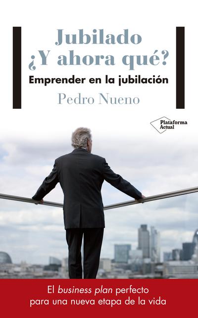 JUBILADO Y AHORA QUE