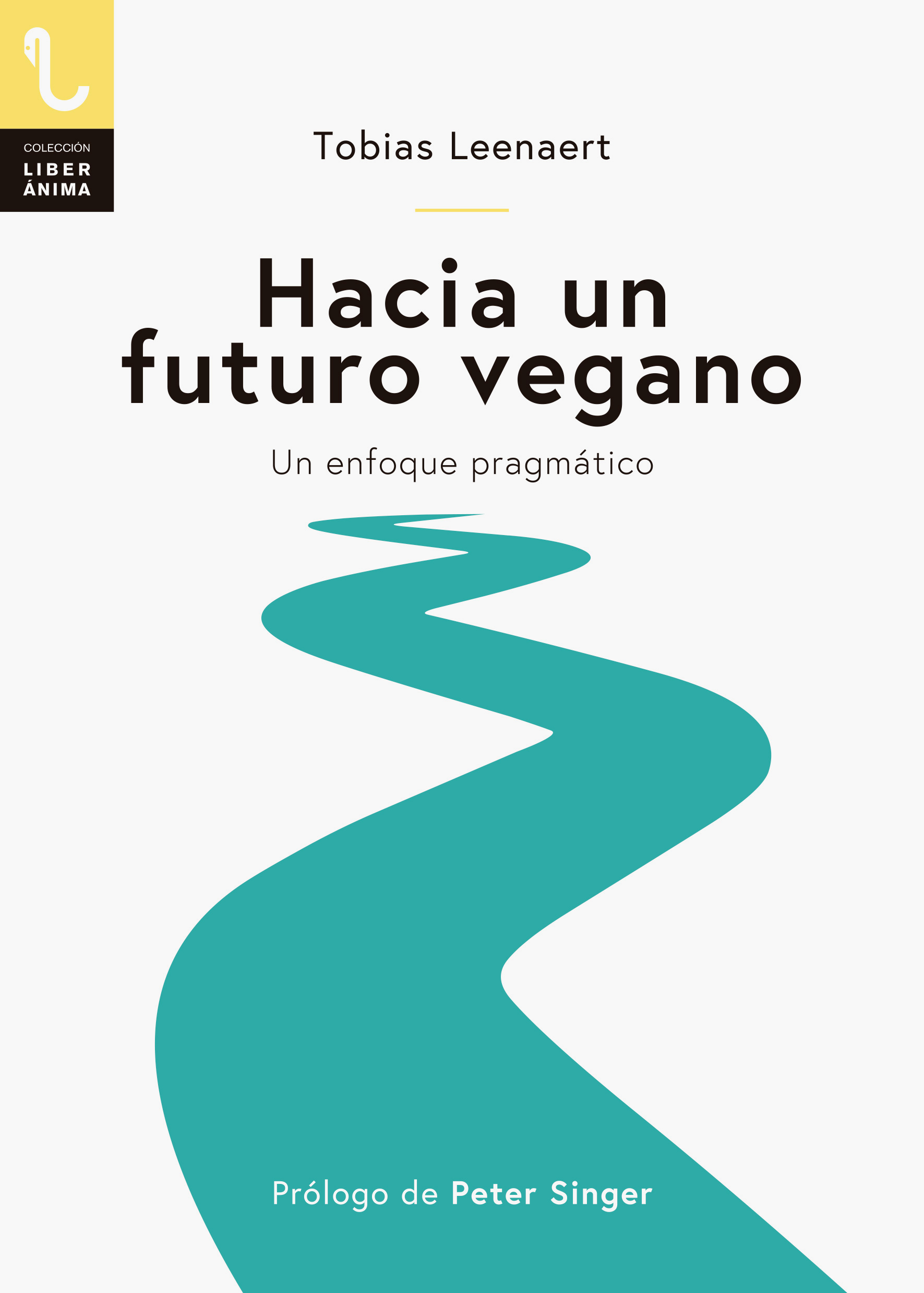 HACIA UN FUTURO VEGANO «Un enfoque pragmático»