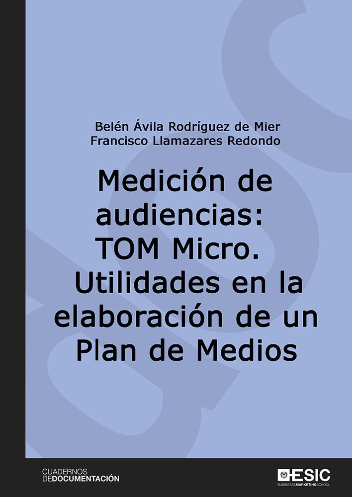 Medición de audiencias: TOM Micro.   «Utilidades en la elaboración de un Plan de Medios»