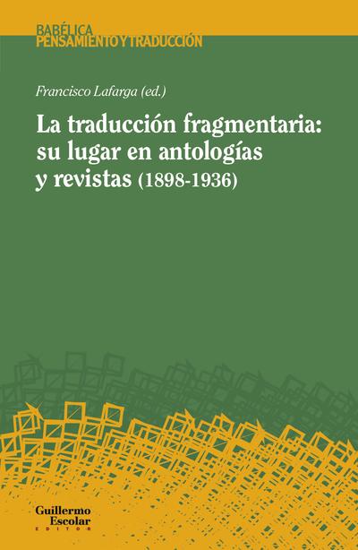LA TRADUCCION FRAGMENTARIA: SU LUGAR EN ANTOLOGIAS Y REVISTAS (18